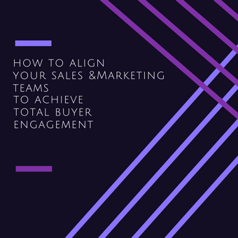 how to align your sales &Marketing teams